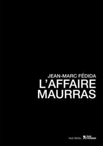 L'Affaire Maurras de Jean-Marc Fédida aux Éditions L'Âge d'Homme