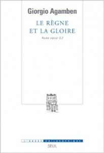 """""""Le Règne et la Gloire"""", Giorgio Agamben"""