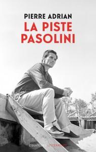 La piste Pasolini de Pierre Adrian aux éditions des Equateurs en librairie le 1er octobre