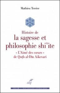 """Histoire de la sagesse et philosophie shi'ite : """"L'Aimé des cœurs"""" de Qutb al-Dîn Askevarî"""