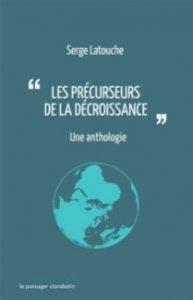 Les précurseurs de la décroissance. Une Anthologie. Editions le Passager clandestin, mai 2016.