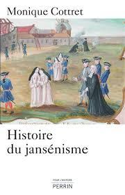 Histoire du Jansénime par Monique Cottret aux éditions Perrin
