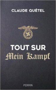 Tout sur Mein Kampf de Claude Quétel